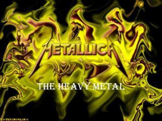 The heavy metal