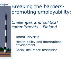 Breaking the barriers-promoting employability:  Challenges and political commitments - Finland