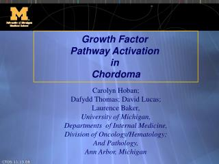 Growth Factor  Pathway Activation  in  Chordoma