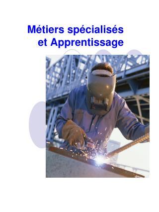Métiers spécialisés et Apprentissage