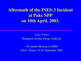 Aftermath of the INES-3 Incident at Paks NPP on 10th April, 2003.