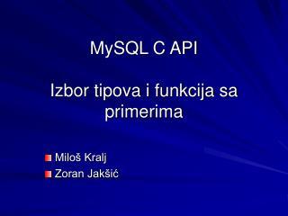 MySQL C API Izbor tipova i funkcija sa primerima