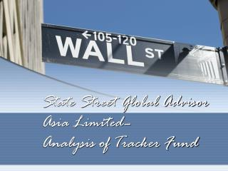 State Street Global Advisor  Asia Limited�  Analysis of Tracker Fund