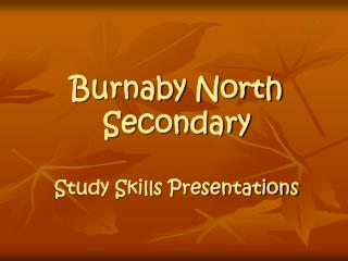 Burnaby North Secondary Study Skills Presentations