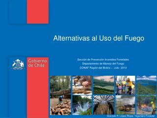 Secci�n de Prevenci�n Incendios Forestales Departamento de Manejo del Fuego
