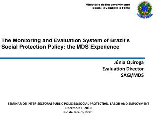 The Monitoring and Evaluation System of Brazil's Social Protection Policy: the MDS Experience