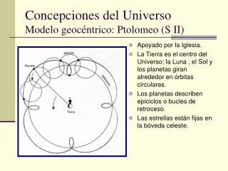 Concepciones del Universo Modelo geocéntrico: Ptolomeo (S II)