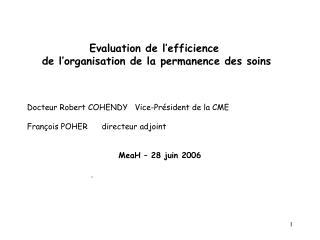 Docteur Robert COHENDY   Vice-Président de la CME François POHER      directeur adjoint