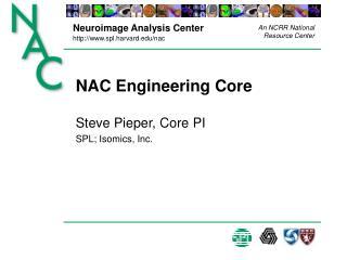 NAC Engineering Core