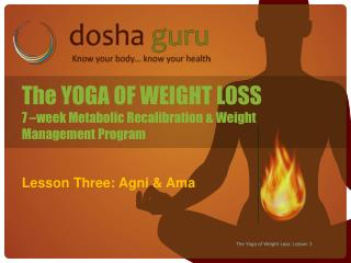 The YOGA OF WEIGHT LOSS 7 –week Metabolic Recalibration & Weight Management Program