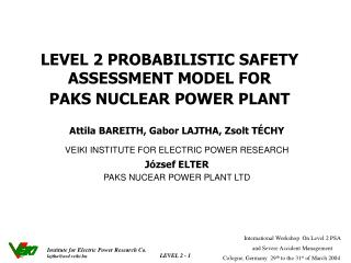 LEVEL 2 PROBABILISTIC SAFETY  ASSESSMENT MODEL FOR PAKS NUCLEAR POWER PLANT