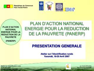 PLAN D'ACTION NATIONAL ENERGIE POUR LA REDUCTION DE LA PAUVRETE (PANERP)