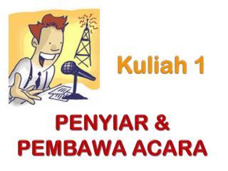 PENYIAR & PEMBAWA ACARA