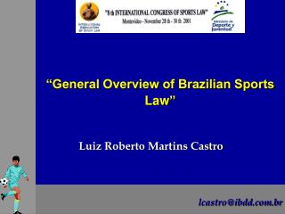 """General Overview of Brazilian Sports Law """