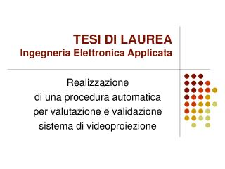 TESI DI LAUREA Ingegneria Elettronica Applicata