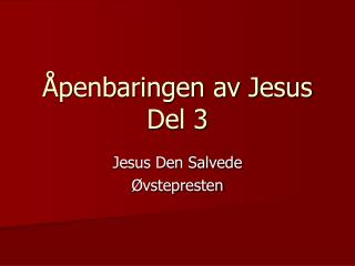 Åpenbaringen av Jesus Del 3