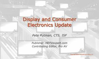 Display and Consumer Electronics Update