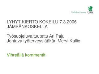 Jokilaakson tehtaiden sijainti Suomessa