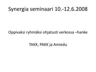 Synergia seminaari 10.-12.6.2008