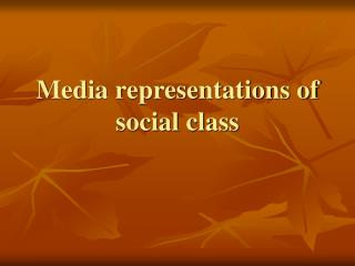 Media representations of social class