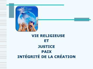 JUSTICE  PAIX INTÉGRITÉ DE LA CRÉATION