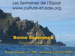 Bonne Espérance Passer les caps de la vie Parole Donnée N° 138 – mercredi 6 février 2013