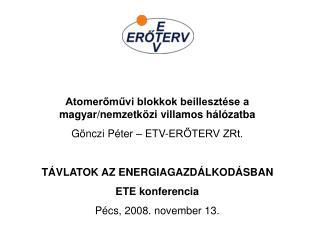 Atomerőművi blokkok beillesztése a magyar/nemzetközi villamos hálózatba