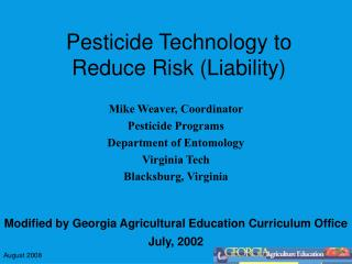 Pesticide Technology to Reduce Risk (Liability)