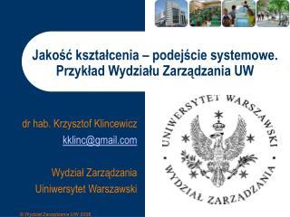 Jakość kształcenia – podejście systemowe. Przykład Wydziału Zarządzania UW