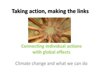 Taking action, making the links