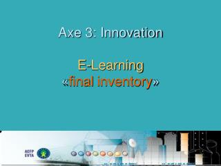 Axe 3: Innovation E-Learning « final inventory »