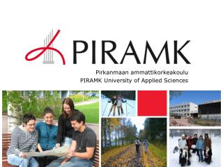 Pirkanmaan ammattikorkeakoulu PIRAMK University of Applied Sciences