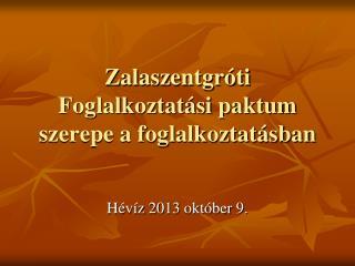 Zalaszentgr�ti Foglalkoztat�si paktum szerepe a foglalkoztat�sban