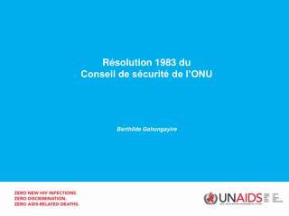 Résolution 1983 du  Conseil de sécurité de l'ONU Berthilde Gahongayire
