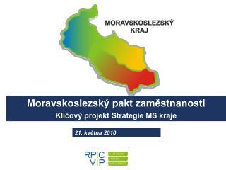 Moravskoslezský pakt zaměstnanosti Klíčový projekt Strategie MS kraje