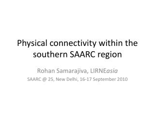 Physical connectivity within the southern SAARC region