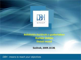 Befektetés-ösztönzés a gyakorlatban Kurtán Zoltán Divízió vezető Szolnok, 2009.10.06 .