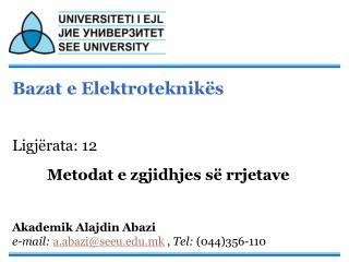 Bazat e Elektroteknikës Ligjërata: 12 Metodat e zgjidhjes së rrjetave