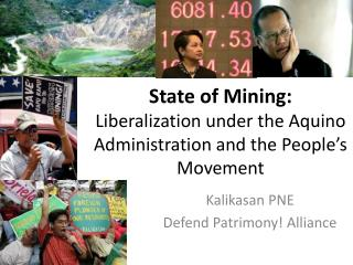 State of Mining: Liberalization under the Aquino Administration and the People's Movement