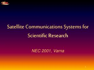 Satellite Communications Systems for Scientific Research NEC 2001, Varna