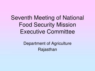 Seventh Meeting of National Food Security Mission Executive Committee