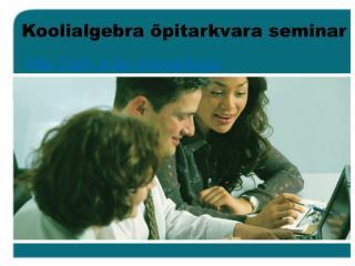 Koolialgebra õpitarkvara seminar