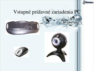Vstupné prídavné zariadenia PC