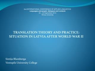 TRANSLATION THEORY AND PRACTICE: SITUATION IN LATVIA AFTER WORLD WAR II Sintija Blumberga