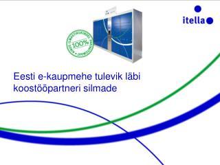Eesti e-kaupmehe tulevik läbi koostööpartneri silmade