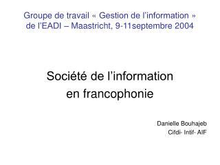 Groupe de travail «Gestion de l'information» de l'EADI – Maastricht, 9-11septembre 2004