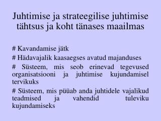 Juhtimise ja strateegilise juhtimise tähtsus ja koht tänases maailmas