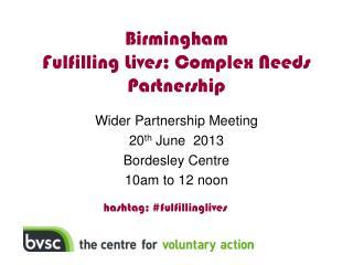 Birmingham  Fulfilling Lives; Complex Needs  Partnership