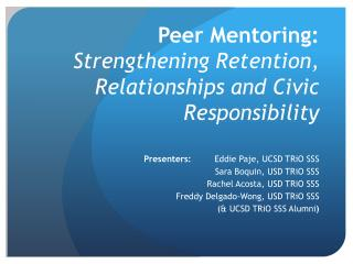 Peer Mentoring:  Strengthening Retention, Relationships and Civic Responsibility