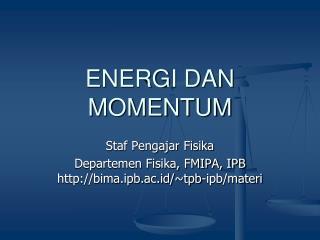 ENERGI DAN MOMENTUM